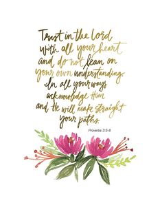 Trust in the Lord with all your heart and do not lean on your own understanding. In all your ways acknowledge Him and He will make straight your paths. -Proverbs 3:5-6  This is a print of an original hand lettered and watercolored art piece. Printed on lightly textured 80# Linen Cardstock paper. Available in 11x14, 8x10 or 5x7 to fit in a standard size frame.  Shipped via USPS First Class Mail with tracking.  • 5x7 and 8x10 sizes are shipped in a rigid stayflat mailer  • 11x14 is rolled and…
