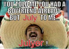 Mexican word of the day: JULY ... I laughed so hard at this