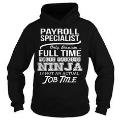 Awesome Tee For Payroll Specialist T-Shirts, Hoodies. SHOPPING NOW ==► https://www.sunfrog.com/LifeStyle/Awesome-Tee-For-Payroll-Specialist-95148655-Black-Hoodie.html?id=41382
