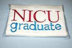Embroidered Onesie / Shirt NICU Graduate. Preemie, Micro preemie, premature, march of dimes, nicu, coming home outfit