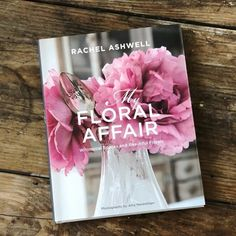 """Rachel's latest book """"My Floral Affair""""  Now available at shabbychic.com #rachelashwell"""