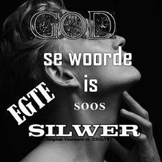 Jesus se Seunskind: GOD se woorde is soos EGTE SILWER