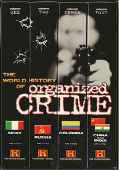 The World History of Organized Crime – Complete – 5 Episodes (Documentaries) - This enthralling History Channel production looks at both the origins and current state of organized crime in Sicily, Russia, Colombia, India... WATCH NOW !