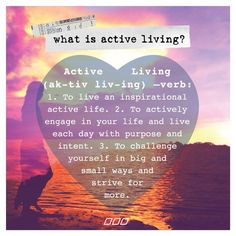 live an active life.