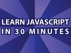 Learn JavaScript in 30 minutes Video Tutorial Pt 1  This is really interesting even though I have no idea what he is saying.