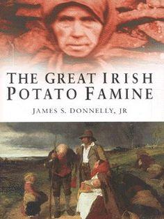 1845, Irish Famine: James S. Donnelly, The Great Irish Potato Famine (Sutton, 2001).