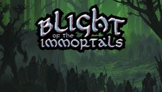 One of a kind browser game that includes both Single and Multiplayer modes - Blight of the Immortals
