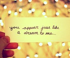 """""""You appear just like a dream to me."""" When I Look at You--Miley Cyrus- The Last Song The Words, The Last Song, Favim, Look At You, Hopeless Romantic, Lyric Quotes, Music Lyrics, Cute Quotes, Picture Quotes"""