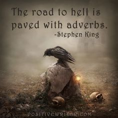 """The road to hell is paved with adverbs."" - Stephen King // 21 of the Best Quotes On Writing By Stephen King 