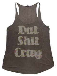 Dat shit cray- Brandy Melville