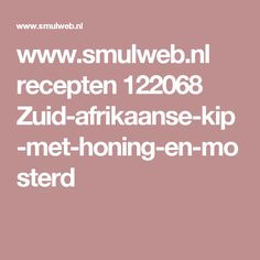 www.smulweb.nl recepten 122068 Zuid-afrikaanse-kip-met-honing-en-mosterd
