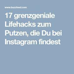 17 grenzgeniale Lifehacks zum Putzen, die Du bei Instagram findest