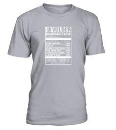 Welder Nutrition Facts Shirt T Shirt