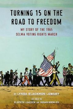 Turning 15 on the Road to Freedom: My Story of the Selma Voting Rights March | IndieBound