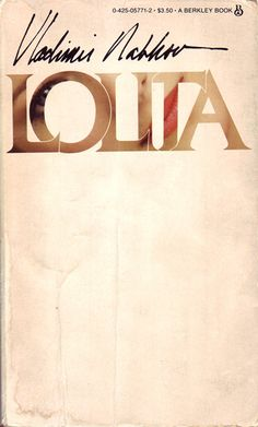 Lolita by Vladimir Nabokov (Berkeley 1977 Edition) Vladimir Nabokov, Reading Lists, Book Lists, Books To Read, My Books, Great Novels, Book Jacket, Light Of My Life, Lectures