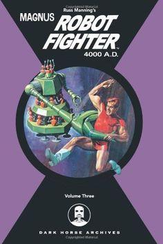Magnus, Robot Fighter 4000 A.D. Volume 3 by Robert Shaefer. $38.30. Author: Russ Manning. Publisher: Dark Horse (October 24, 2006). Series - Magnus, Robot Fighter (Book 3). Publication: October 24, 2006. 176 pages. Save 23% Off!