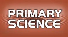 The Primary Science gateway helps primary teachers find resources that are particularly relevant to their science planning. Check out our…