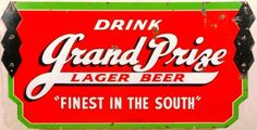 Die-cut sign for Grand Prize Beer. Finest In The South is stated along the bottom.