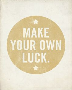 Make Your Own Luck Wood Block Art Print by LuciusArt
