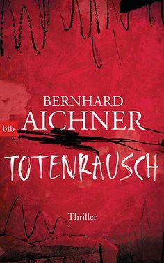 """Bernhard Aichner: Totenrausch (btb) """"Das furiose Finale der Totenfrau-Trilogie."""" #Thriller #Spannung #Lesen"""