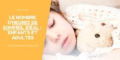 Cliquez ici pour découvrir le nombre d'heures de sommeil idéal pour vos enfants et pour vous. Découvrez aussi les bienfaits du sommeil chez vos enfants : maturation du cerveau, etc.