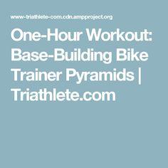 One-Hour Workout: Base-Building Bike Trainer Pyramids | Triathlete.com