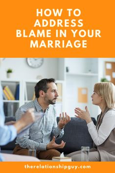 How to Address Blame in Your Marriage