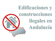 Consejos útiles para promotores inmobiliarios: Vídeo 7: Regularización de obras ilegales en Andalucía
