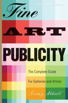 Fine Art Publicity: The Complete Guide for Galleries and Artists (Business and Legal Forms) - Kindle edition by Susan Abbott. Arts & Photography Kindle eBooks @ Amazon.com.