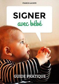 Signer avec bébé , un bon moyen pour communiquer avec bébé et comprendre ses besoins avant qu'il ne puisse parler. Je vous dis tout ce qu'il faut en savoir
