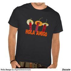 Hola Amigo Tshirts