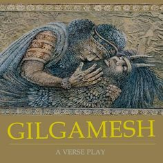 (The story of Gilgamesh and his friend Enkidu, the oldest epic ever recorded.)