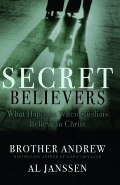 Secret Believers: What Happens When Muslims Believe in Christ by Brother Andrew. $10.87. Save 32% Off!. http://www.letrasdecanciones365.com/detailb/dpjoc/0j8o0c0s7j3w2e6g4o2g.html. Author: Brother Andrew. Publisher: Revell (May 1, 2008). Publication Date: May 1, 2008. In his most incredible and eye-opening book to date, Brother Andrew invites you to meet brave men and women you never knew existed. This is the riveting true story of the Church in Islamic countries s...