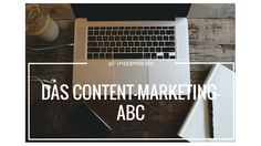 Das Content-Marketing-ABC!