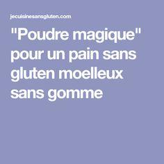 """""""Poudre magique"""" pour un pain sans gluten moelleux sans gomme Sans Gluten Sans Lactose, Veggies, Keto, Vegan, Pains, Index, Biscuits, Pizza, Map"""