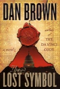 the lost symbol, by dan brown. say what you will about robert langdon, he does know how to get himself involved in a gripping story. by the way, how awesome is it that amongst the handful of foreign cities i've been to, i've been to all three cities robert langdon stories are set in?