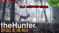 The Hunter Call of the Wild 🏹 #60 - DLC Medved-Taiga - Buscando los Nuev...
