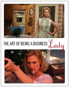 The Art of being a Business Lady. (betty draper in mad men)