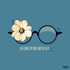 ha flores em tudo o que eu vejo - Portuguese // there are flowers in everything I see