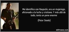 frase-me-identifico-con-rasputin-era-un-mujeriego-aficionado-a-la-lucha-y-cristiano-y-mas-alla-de-peter-steele-131347.jpg (850×400)