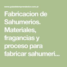 Fabricacion de Sahumerios. Materiales, fragancias y proceso para fabricar sahumerios artesanales Wicca, Bonsai, Spelling, Mystic, Diy And Crafts, Zen, Incense, How To Make, Aromatherapy