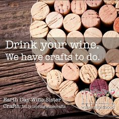 Celebrate Earth Day with a few wine-crafty projects! New on the blog | Wine Sisterhood