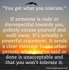 """You get what you tolerate"" advice quote via www.IamPoopsie.com"