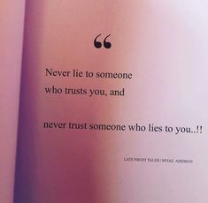 dont trust who lie to you! Trust Me Quotes, Reality Of Life Quotes, Karma Quotes, Good Life Quotes, Mood Quotes, Positive Quotes, Qoutes, Meaningful Love Quotes, Inspirational Quotes For Students