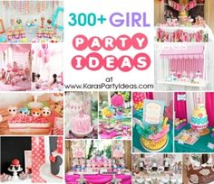 300 GIRL PARTY IDEAS! All great ideas, all in one place! #girl #parties by tamara