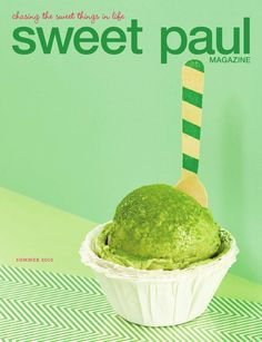 Sweet Paul Magazine - Summer Issue 2015  Sweet Paul's brand new Summer issue is full of food, crafts, and lifestyle content that you love!  Come chase the SWEET things in life with me! xoxo Sweet Paul