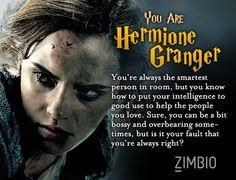 I took Zimbio's 'Harry Potter' personality quiz and I'm Hermione Granger! Who are you? #ZimbioQuiz