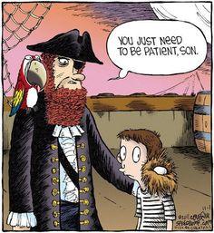 Be Patient, Son!