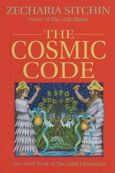 The Cosmic Code (Book VI) (Earth Chronicles) by Zecharia Sitchin, http://www.amazon.com/dp/B005FEPWDG/ref=cm_sw_r_pi_dp_8IfBsb1V4D77Z