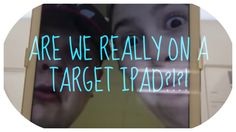 ARE WE REALLY ON A TARGET IPAD?!?! (BONUS VLOG 17)